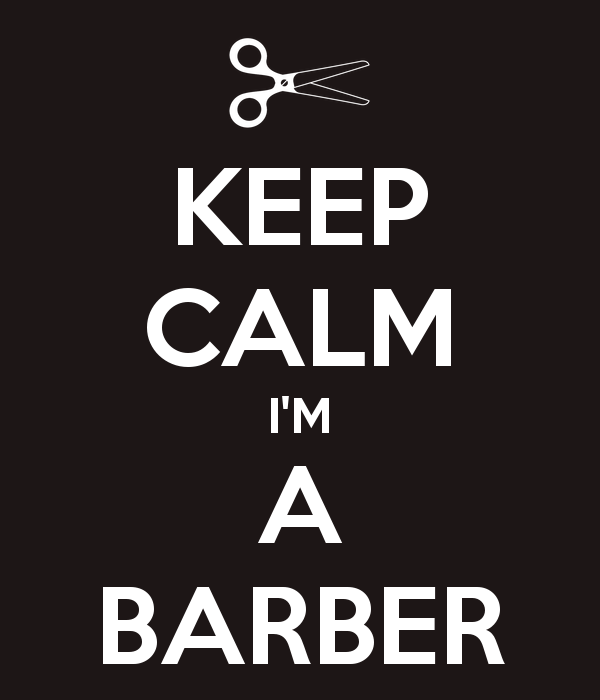 Funny Barber Quotes: KEEP CALM I'M A BARBER.