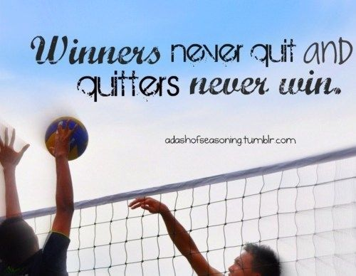 Winners Never Quit And Quitters Never Win Volleyball Quotes