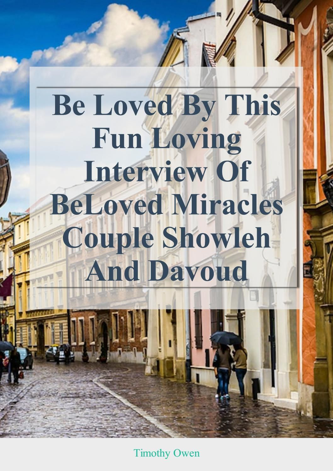 Be Loved By This Fun Loving Interview Of Beloved Miracles Couple Showleh And Davoud In California