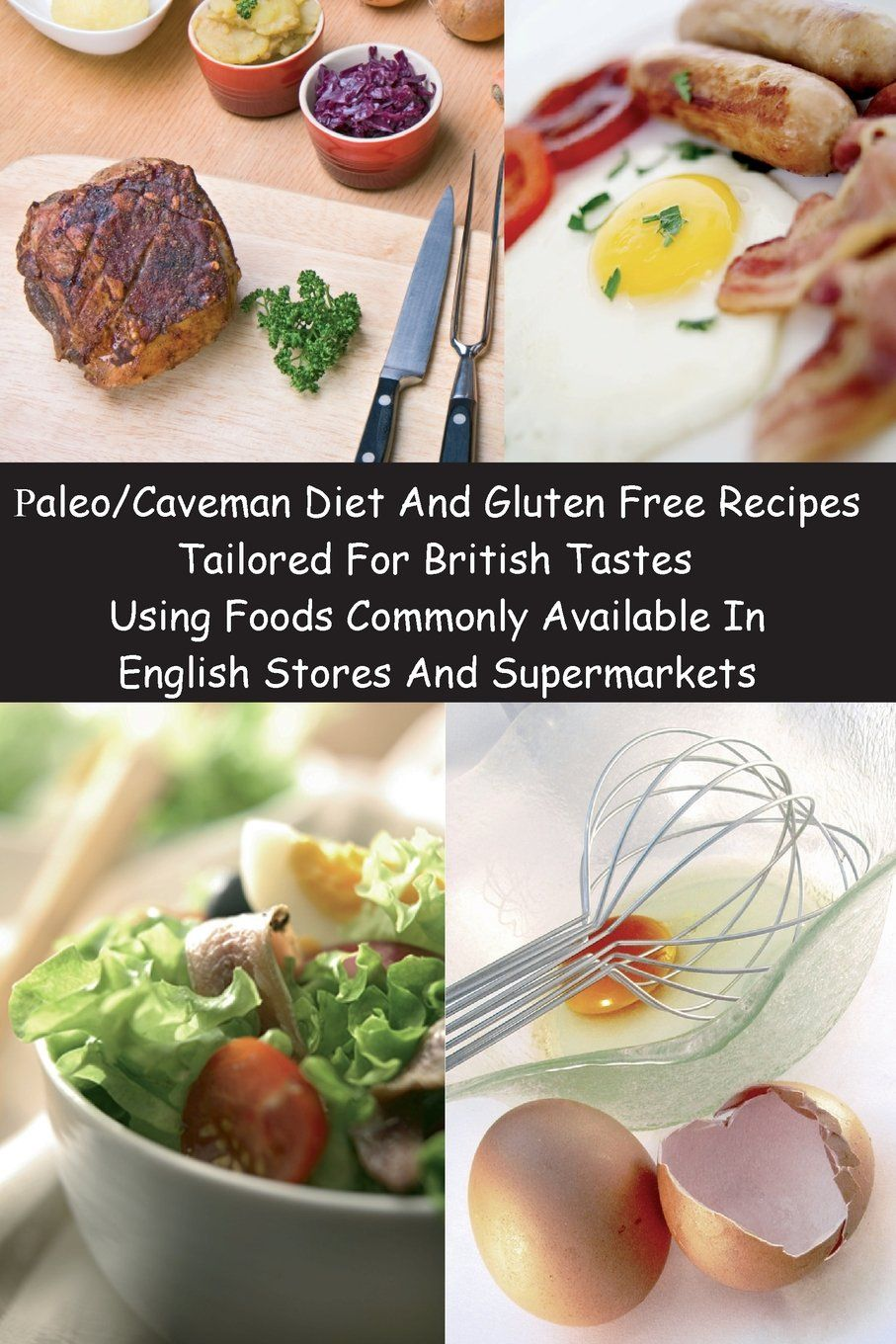 Paleo Caveman Diet And Gluten Free Recipes Tailored For British