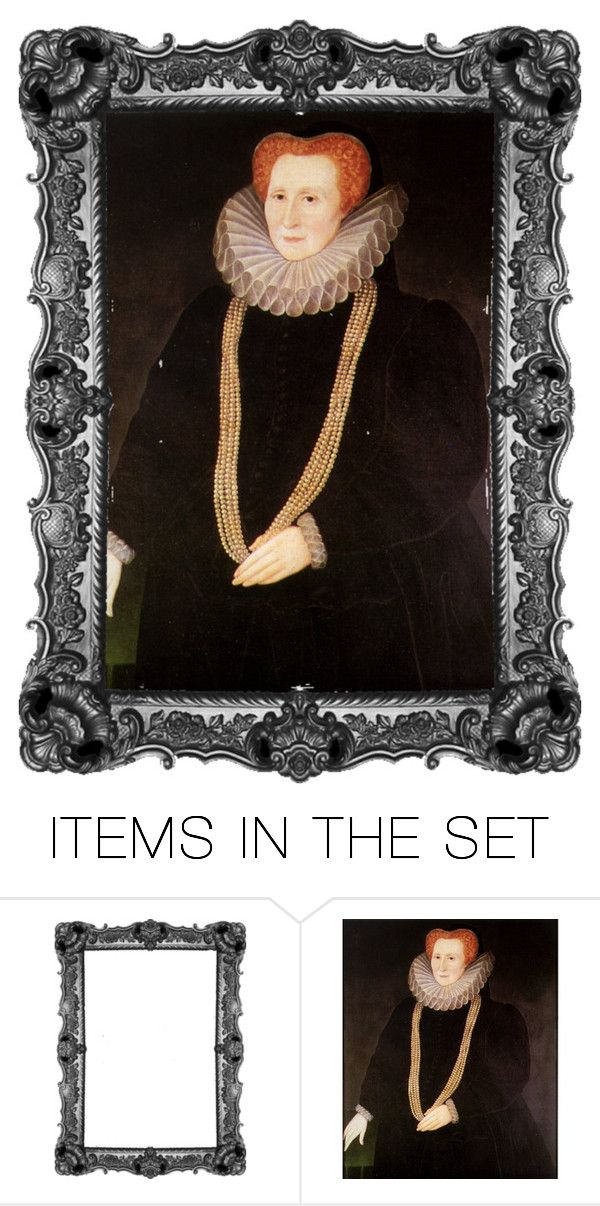 """Bess of Hardwick {1527-1608}"" by jessiemimi96 ❤ liked on Polyvore featuring art"