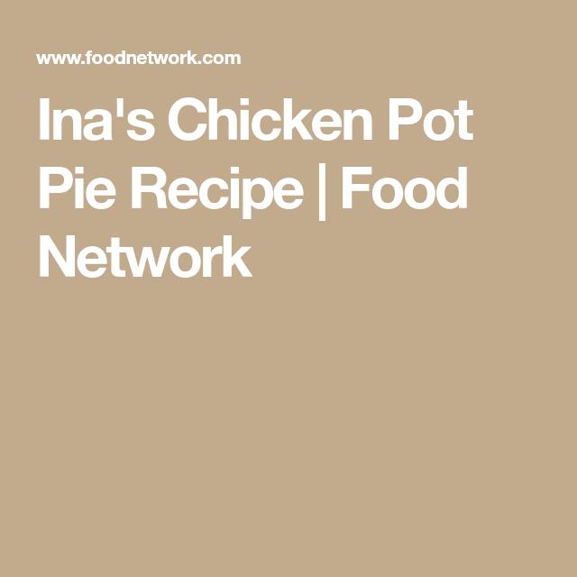 Inas chicken pot pie recipe food network food pinterest inas chicken pot pie recipe food network forumfinder Images