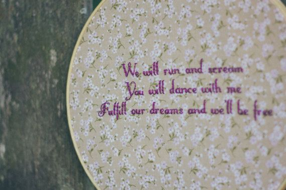 """Mumford and Sons lyrics embroidery hoop. """"We will laugh and sing, You will dance with me Fulfill our dreams and we'll be free."""""""