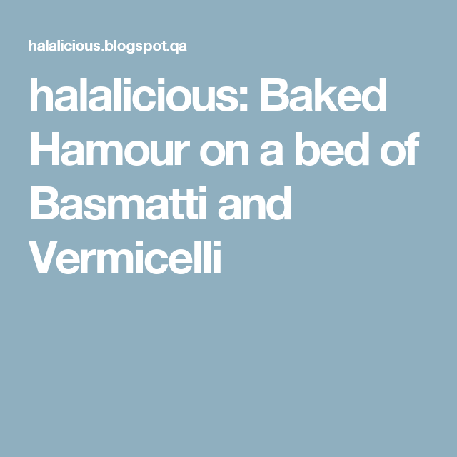 halalicious: Baked Hamour on a bed of Basmatti and Vermicelli