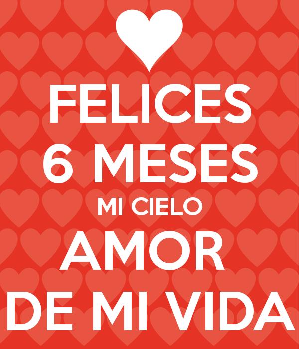 Imagenes Que Digan Feliz 6 Meses Buscar Con Google Felices 6 Meses Feliz 6 Meses Amor Meses De Novios Frases