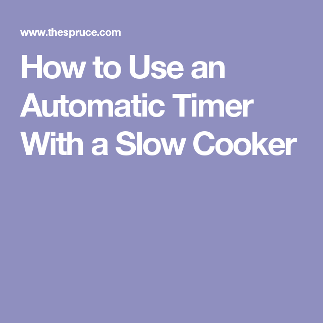 How to Use an Automatic Timer With a Slow Cooker