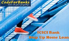 Icici Bank Step Up Home Loan Product Details Home Loans Loan Icici Bank