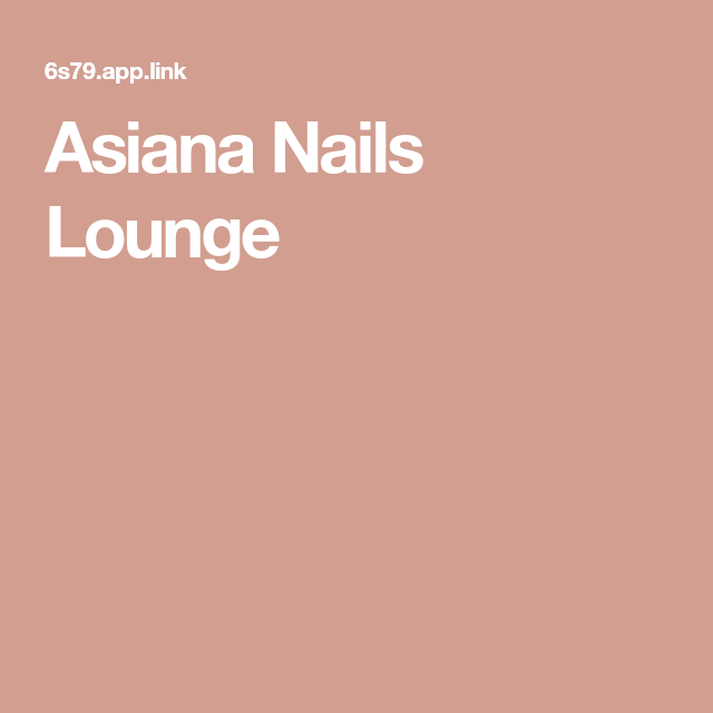 Asiana Nails Lounge Nails Lounge 18th Birthday