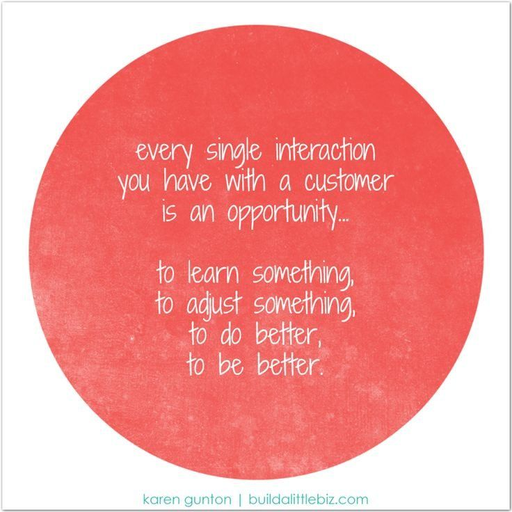 Customer Appreciation Quotes: Every Interaction With A Customer Is A Chance To Do Better