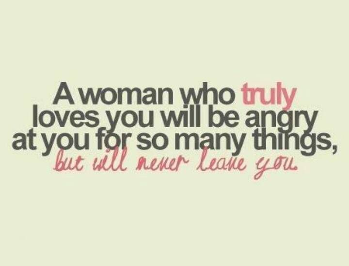 A woman who truly loves you will…
