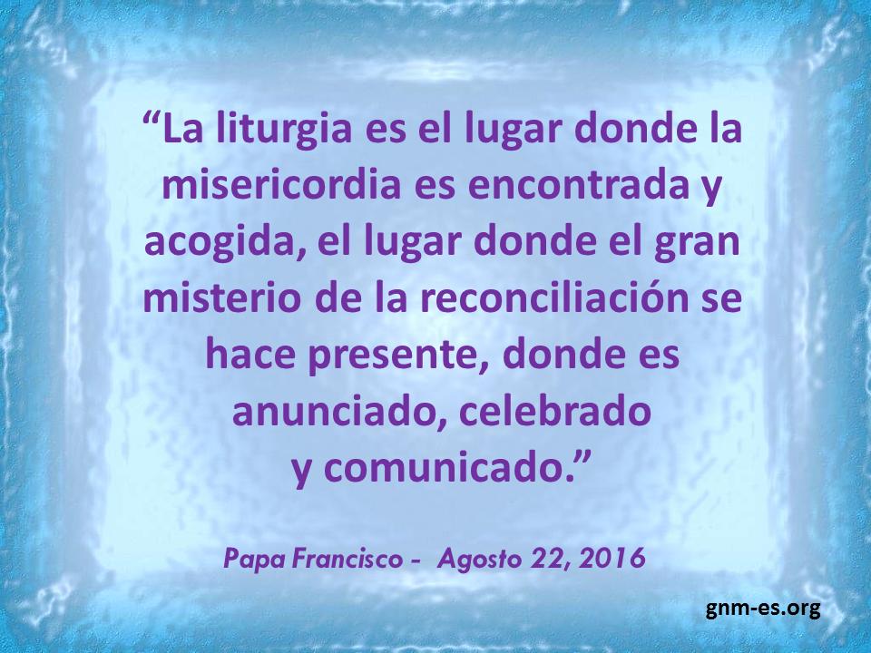 """""""La liturgia como un lugar de Misericordia."""" Leer más en: http://www.news.va/es/news/en-el-mensaje-para-la-semana-liturgica-nacional-en"""