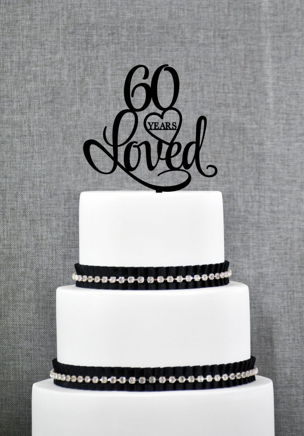 New to ChicagoFactory on Etsy: 60 Years Loved Cake Topper Classy ...