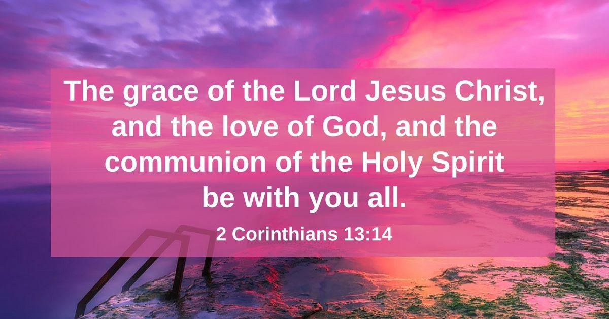 2 Corinthians 13:14 (NKJV)   N...