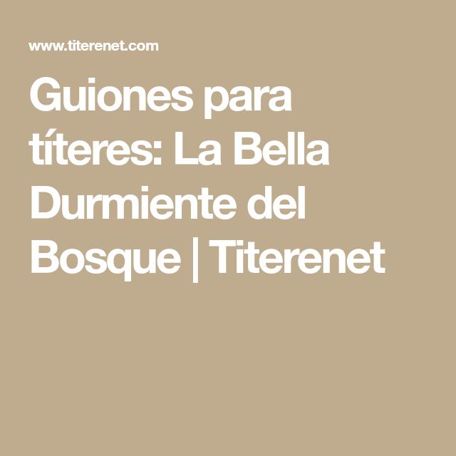 Guiones Para Títeres La Bella Durmiente Del Bosque Titerenet Bella Durmiente Durmientes Bosque