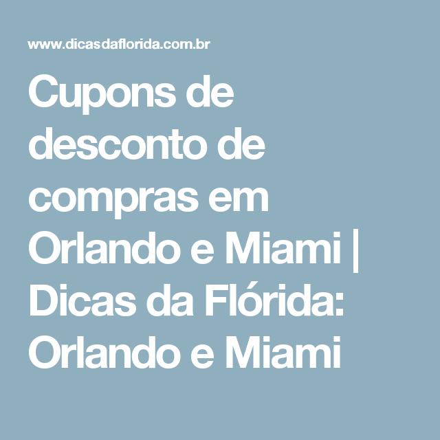 bc1ab13ea22 Cupons de desconto de compras em Orlando e Miami
