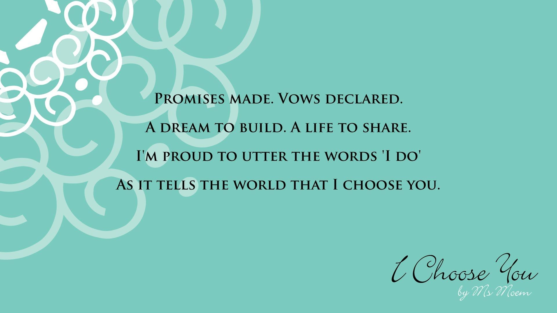 I Choose You Is A Wedding Poem Written By Ms Moem This Suitable For Use At Civil Ceremony And As Part Of More Traditional Church