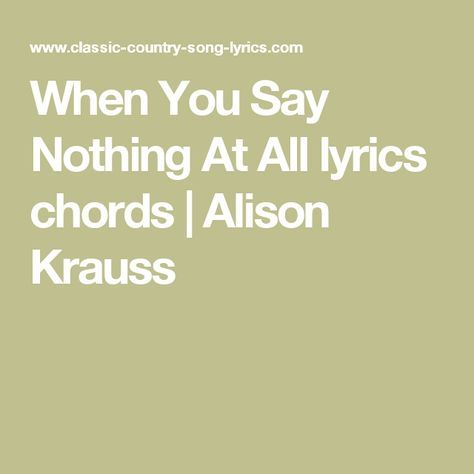 When You Say Nothing At All Lyrics Chords Alison Krauss All