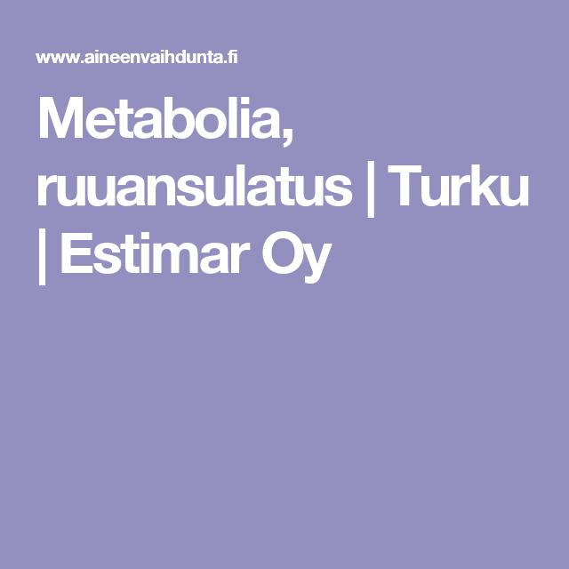 Metabolia, ruuansulatus   Turku   Estimar Oy