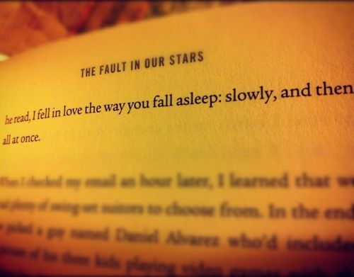 'The Fault In Our Stars' -John Green
