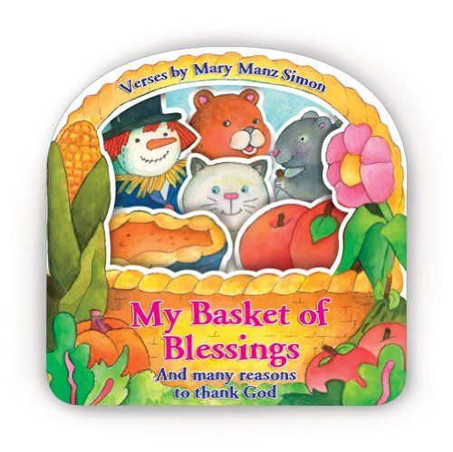 My Basket Of Blessings And Many Reasons To Thank God By Mary Manz
