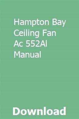 Hampton Bay Ceiling Fan Ac 552al Manual Hampton Bay Ceiling Fan