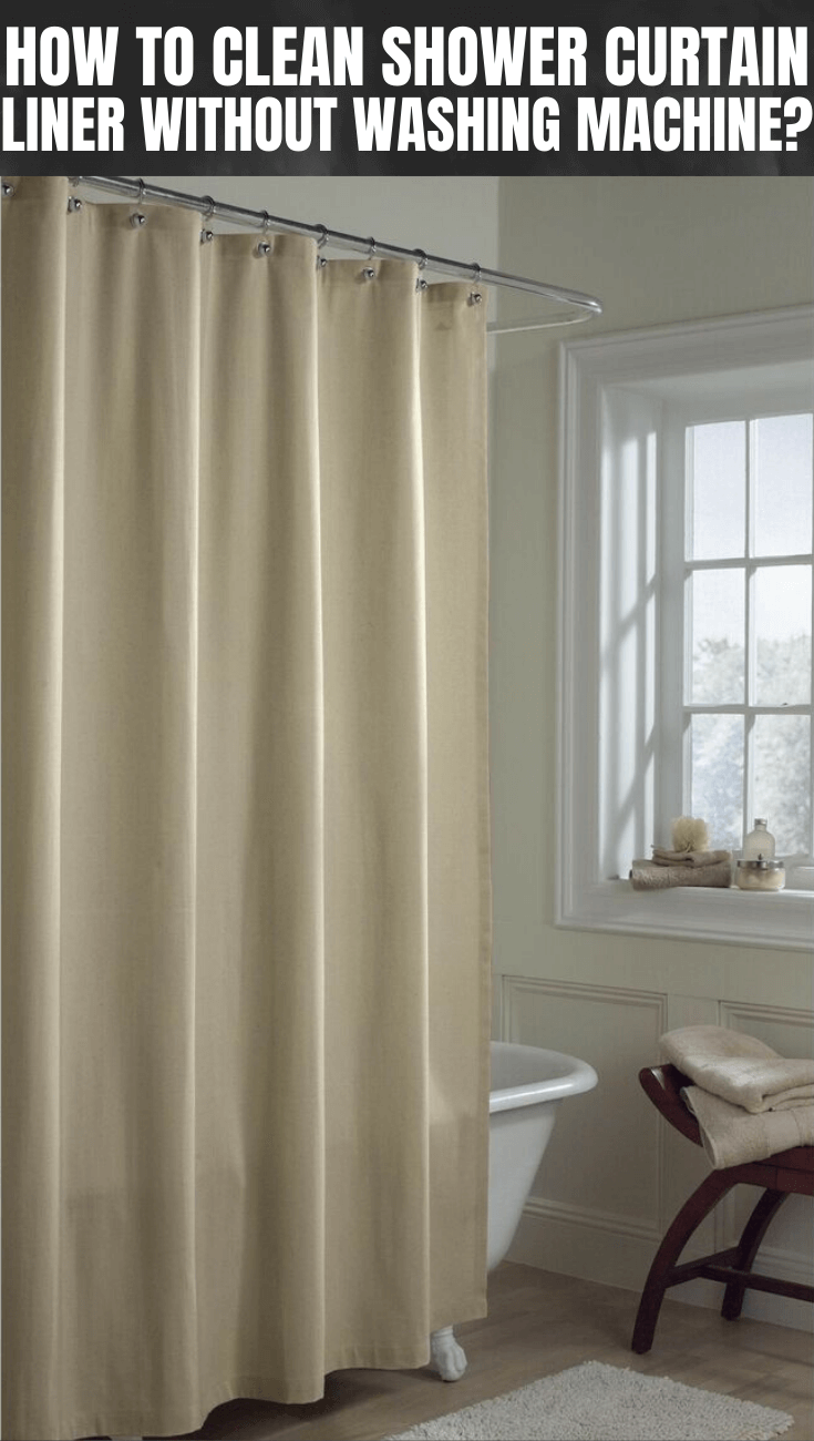 How To Clean Shower Curtain Liner Without Washing Machine In 2020