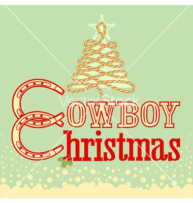 Cowboy christmas card with text and rope tree vector - by GeraKTV on