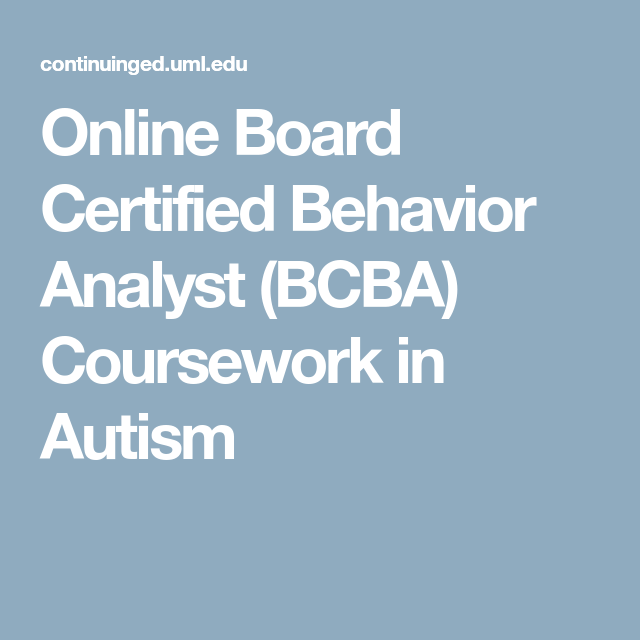 Online Board Certified Behavior Analyst Bcba Coursework In Autism