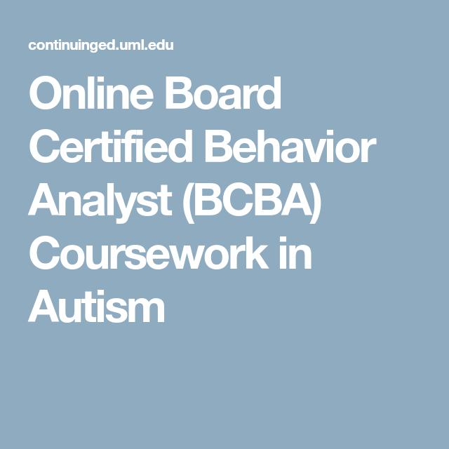 Online Board Certified Behavior Analyst (BCBA) Coursework in