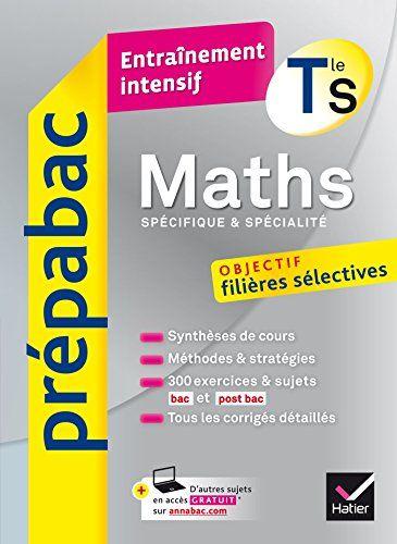 Amazon Fr Maths Tle S Specifique Specialite Prepabac Entrainement Intensif Objectif Filieres Selectives Physique Chimie Chimie Formules De Physique