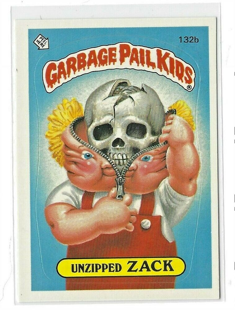 1986 Garbage Pail Kids Original Series 4 Unzipped Zack 132b Gpk Os4 Vintage Topp Garbagepailkids Garbage Pail Kids Cards Garbage Pail Kids Garbage