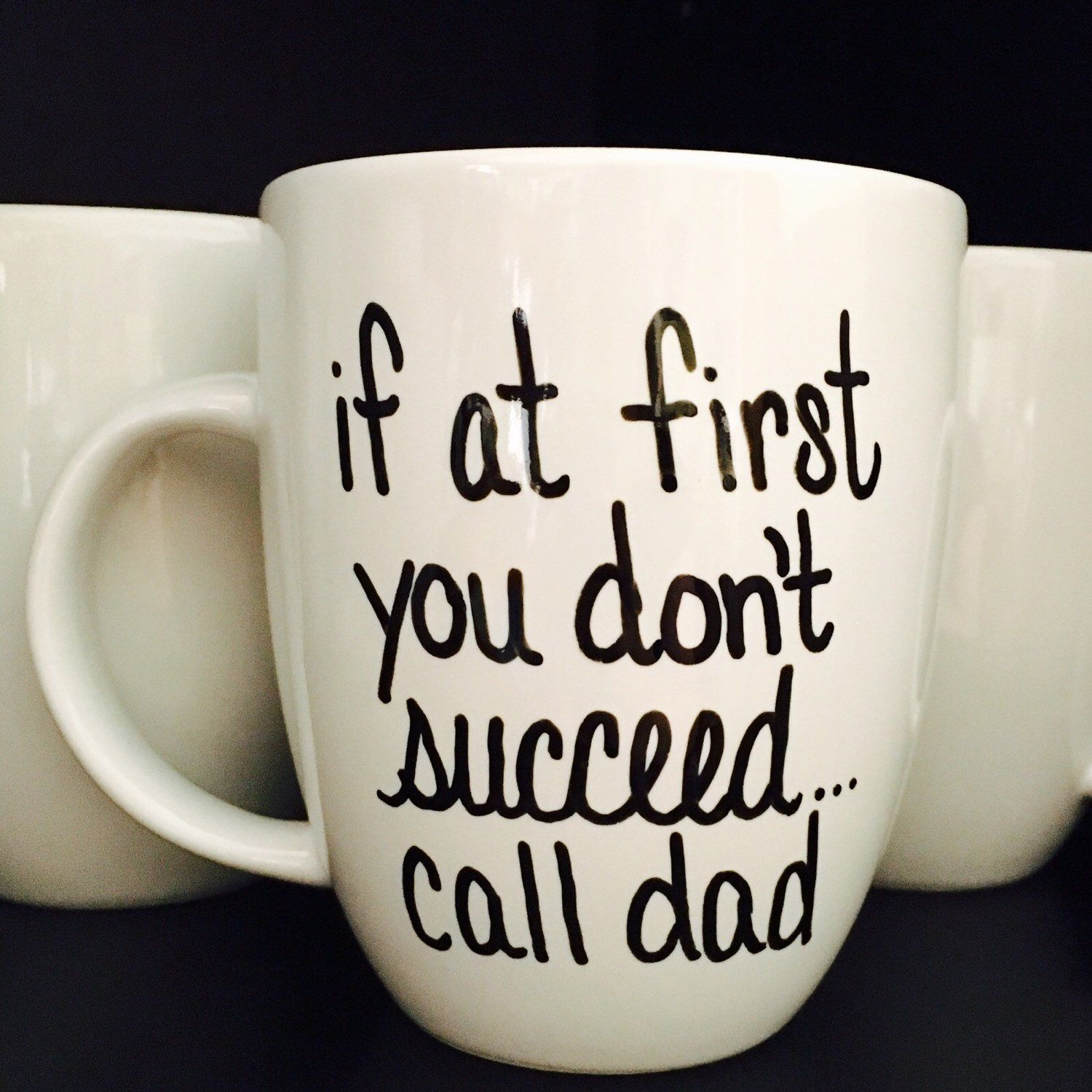 Coffee Mug for Dad, If At First You Don't Succeed Call Dad