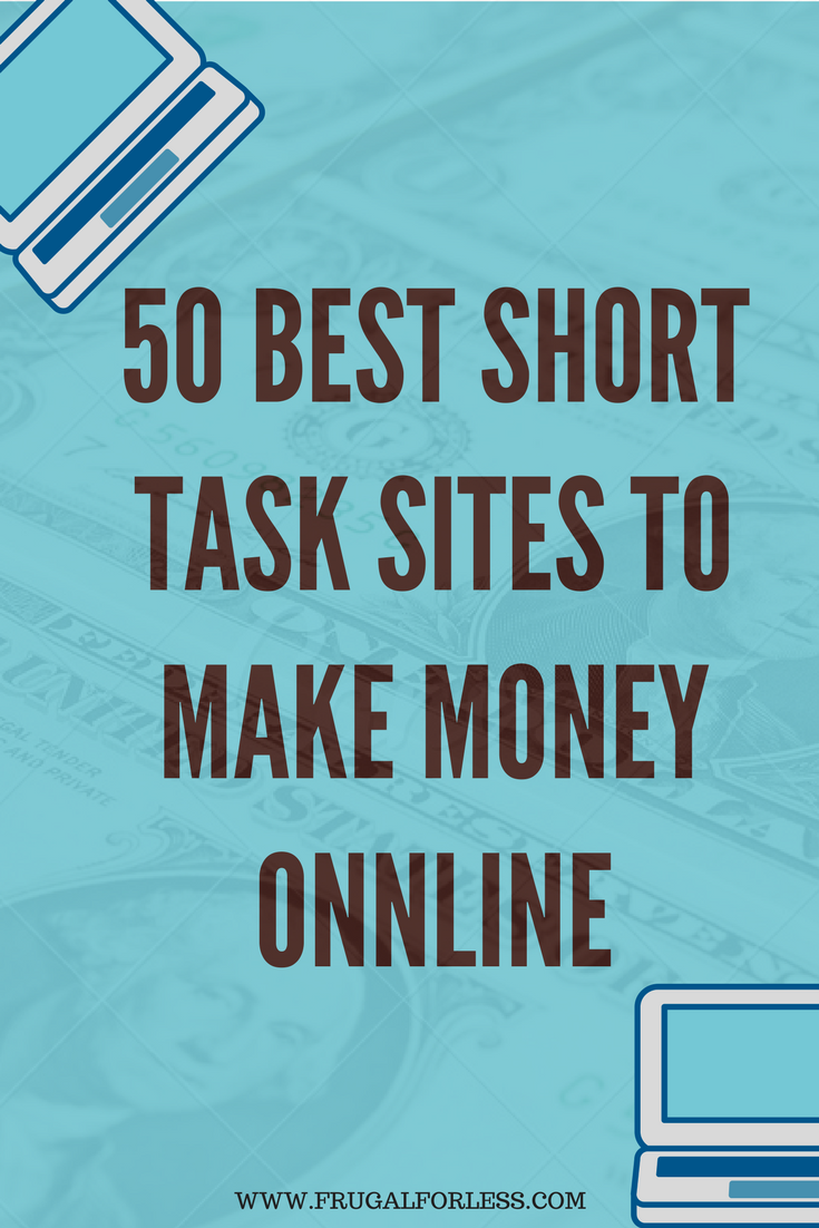 50 Best Short Task Sites That Pay You to Complete Small Task Jobs
