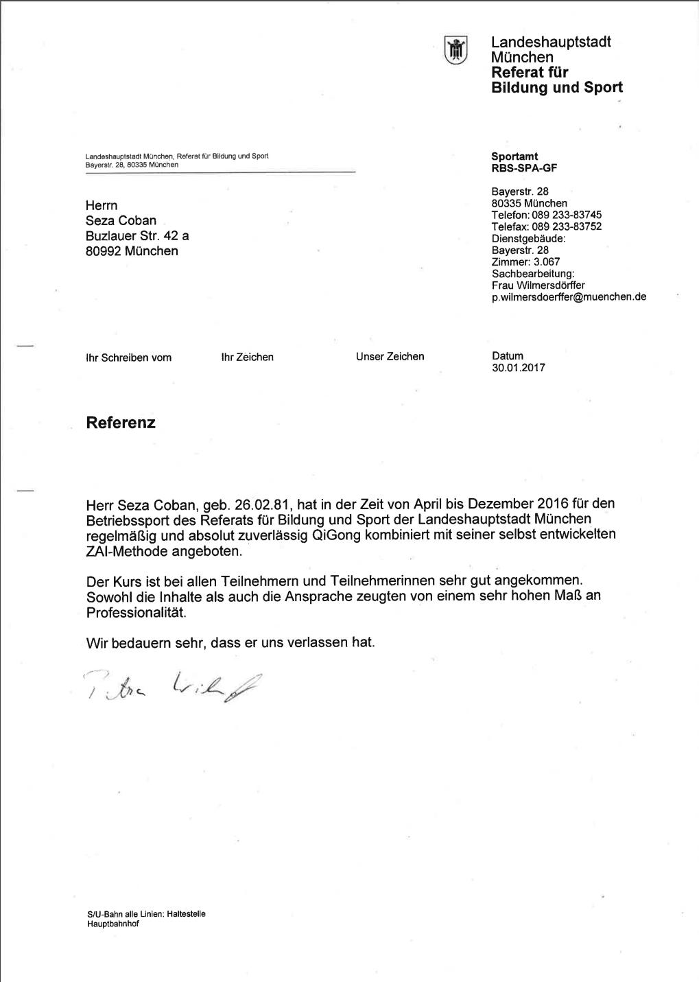 """Ich Danke der Landeshauptstadt München - und dem Referat für Bildung und Sport für diese grandiose Referenz! Es war mir stets eine große Ehre und Freude, den wertschätzenden bediensteten dieser Stadt, meine selbst entwickelten ZAI-Methoden anzubieten. Welche erfreulicherweise sehr gut angenommen wurden! Es heißt; """"Wer sich in München bewährt - bewährt sich auf der ganzen Welt"""". Ich Bin dann jetzt bereit dafür!  DANKE München für dein Vertauen !"""
