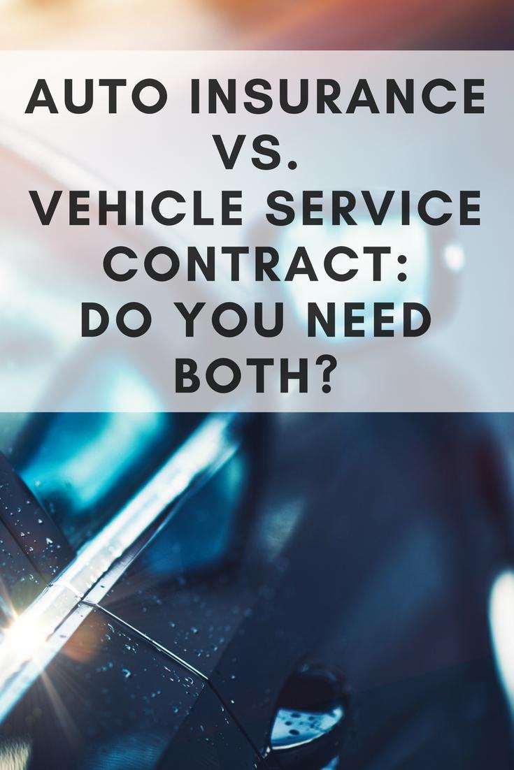 Auto Insurance vs. Vehicle Service Contract: Do You Need ...