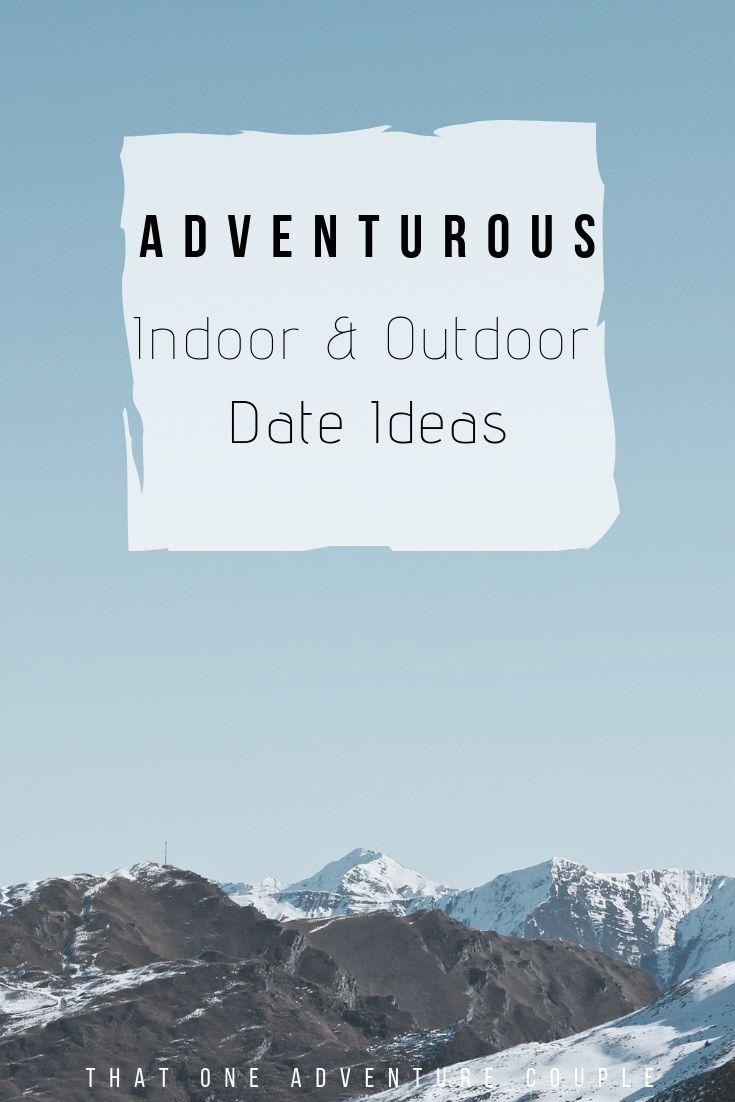 Best adventurous indoor and outdoor date ideas adventure