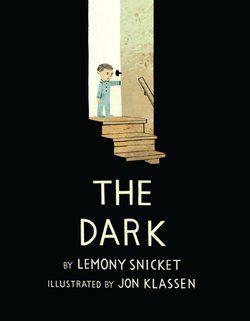 THE DARK by Lemony Snicket... with illustrations by Jon Klassen.  Sounds promising