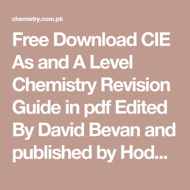 free download cie as and a level chemistry revision guide in pdf rh pinterest com GCSE Chemistry Revision Sheets A Level Chemistry Revision