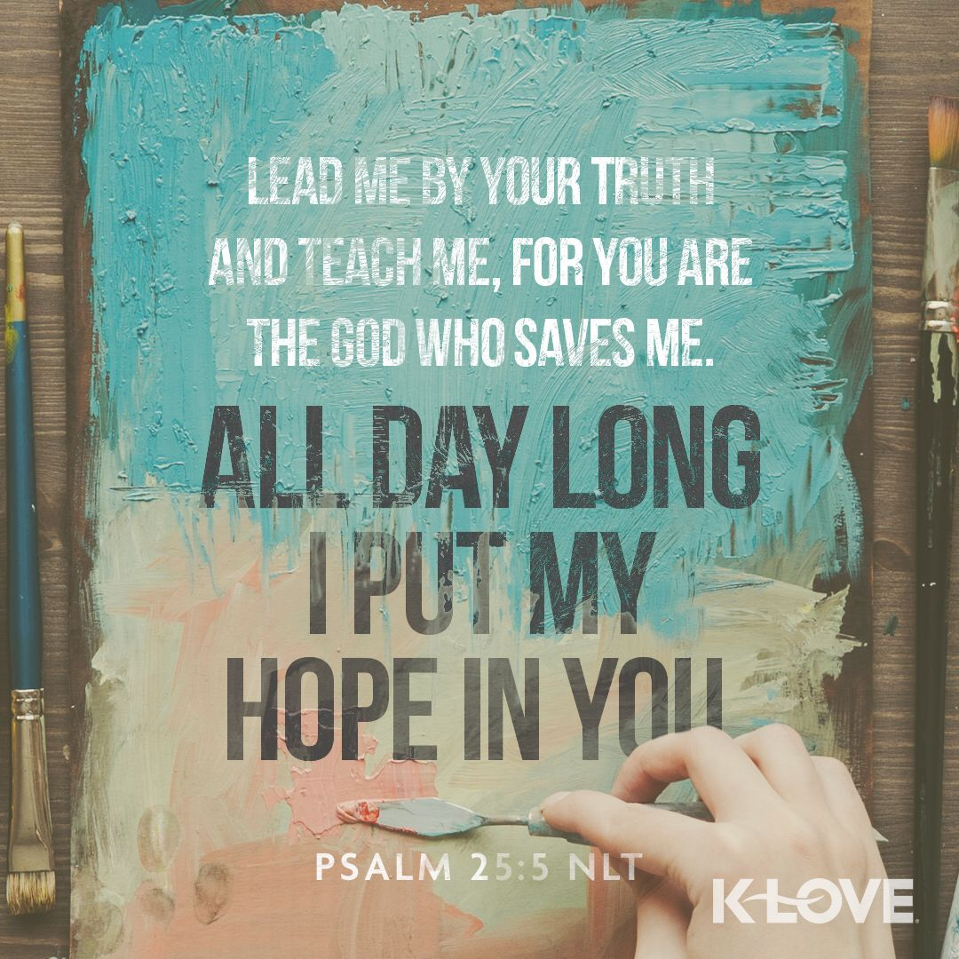 Encouraging Word: Lead me by your truth and teach me, for ...