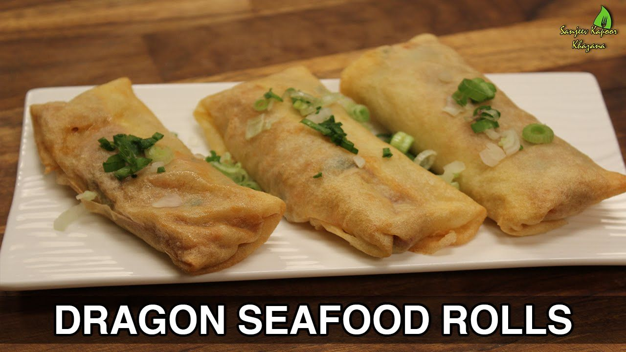 Great dragon seafood rolls chinese seafood recipes sanjeev great dragon seafood rolls chinese seafood recipes sanjeev kapoor khazana forumfinder Choice Image
