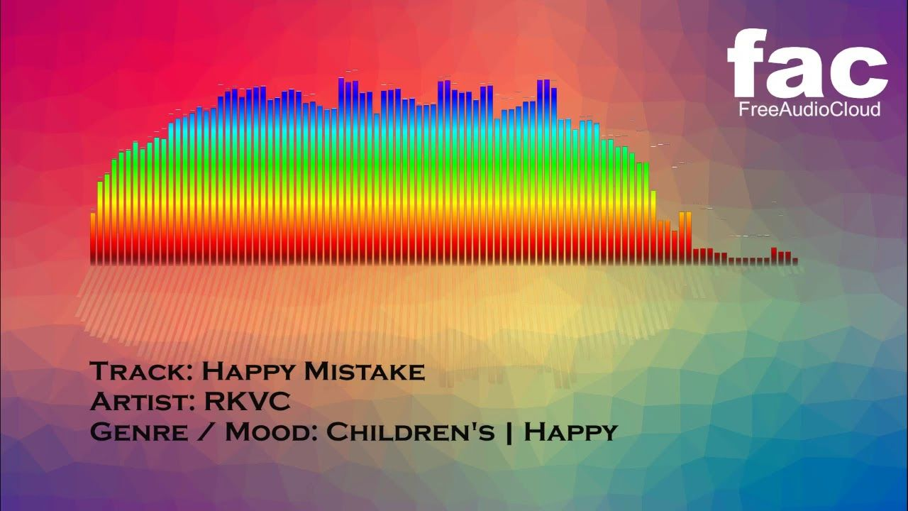 Happy Mistake Rkvc Children S Happy Background Royalty Free Free Background Music Download Free Music Happy