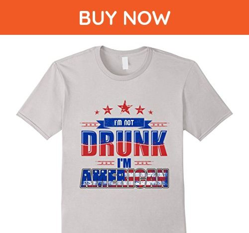 Mens I'm Not Drunk I'm American Shirt T-Shirt Funny 4th of July 2XL Silver - Holiday and seasonal shirts (*Amazon Partner-Link)