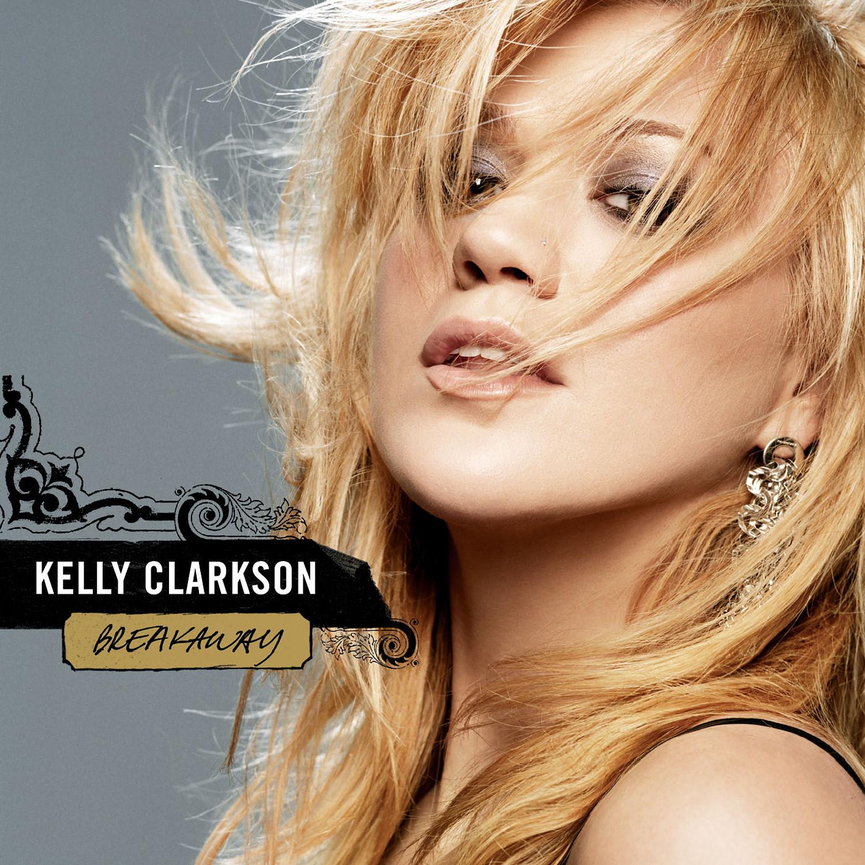 Kelly Clarkson Breakaway Kelly Clarkson Kelly Clarkson Songs Clarkson