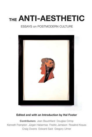 The Anti Aesthetic Postmodernism Essay Cultural Criticism Media Topic 123