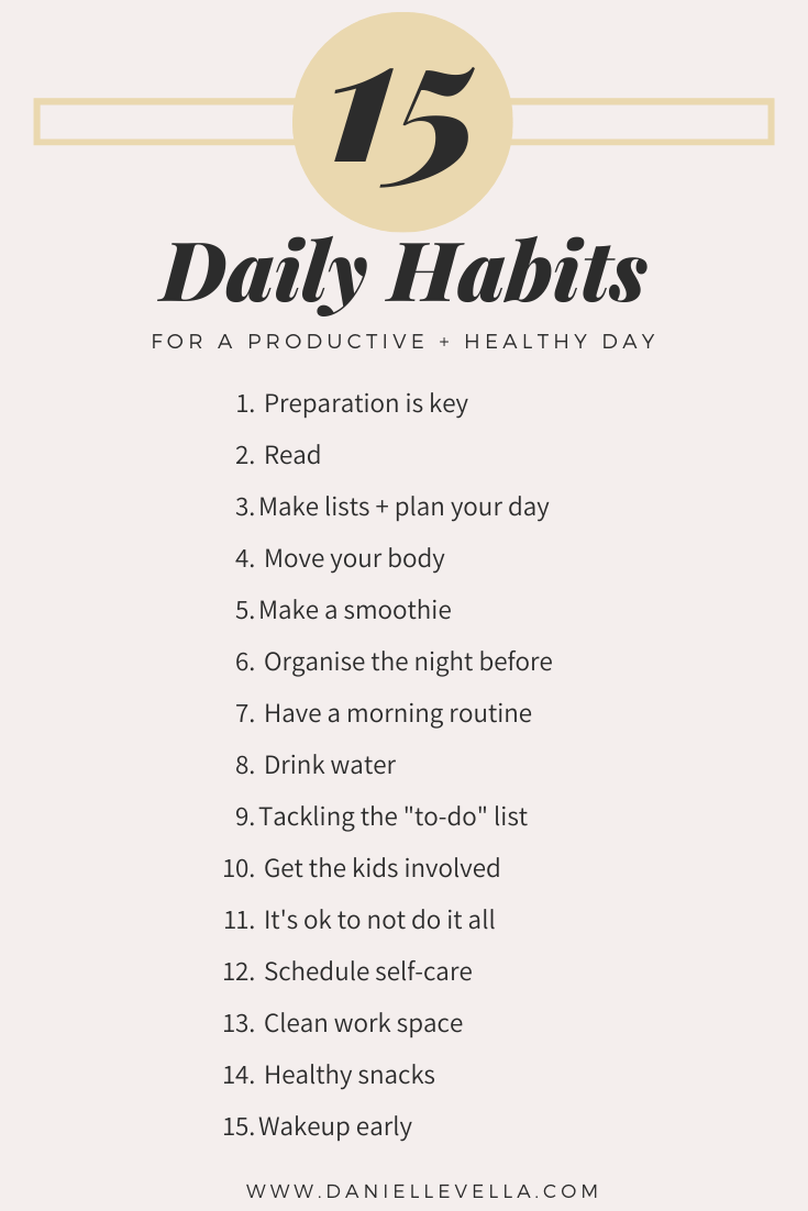 15 daily habits and tips for a productive and healthy day australian lifestyle bloggers live a healthy organised lifestyle you love