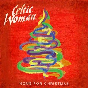 In Just A Few Short Years The Unique Musical Ensemble Known As Celtic Woman Has Emerged As Both A Spectacular What Child Is This Celtic Woman Christmas Albums