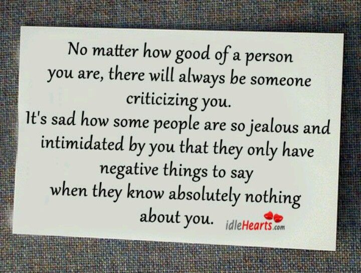 No Matter How Good Of A Person You Are There Will Always Be Someone
