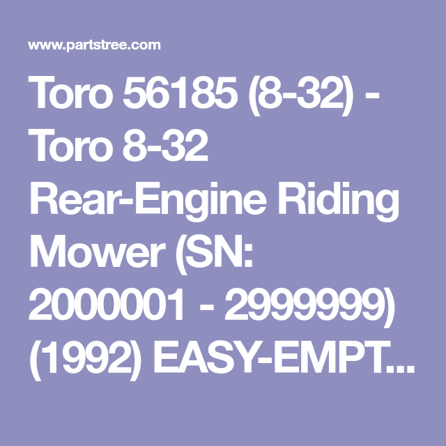 Toro 56185 8 32 Toro 8 32 Rear Engine Riding Mower Sn 2000001 2999999 1992 Easy Empty Grass Catcher Model 5917 Riding Mower Riding Lawn Mowers Mower