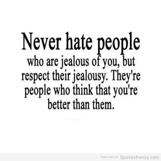 Lovely People Jealousy Hate Love Quotes 612×612 Pixels Awesome Ideas
