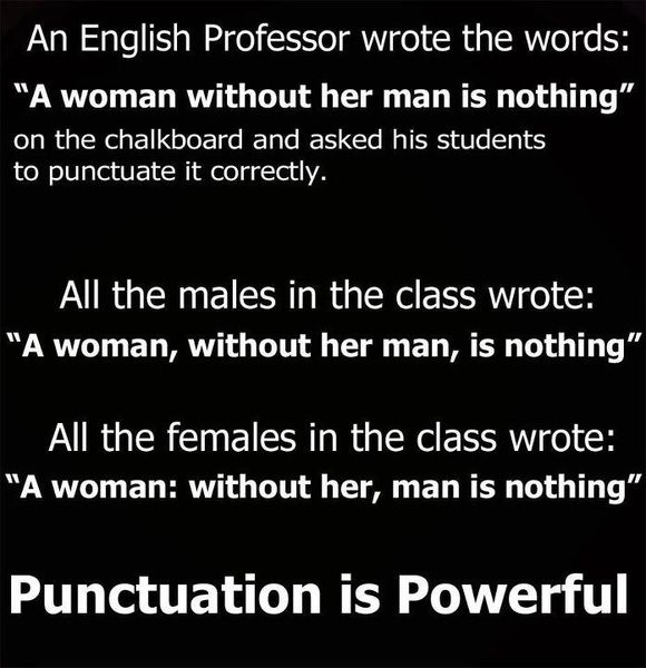 A Woman Without Her Man Is Nothing Punctuation Google Search So Wahr